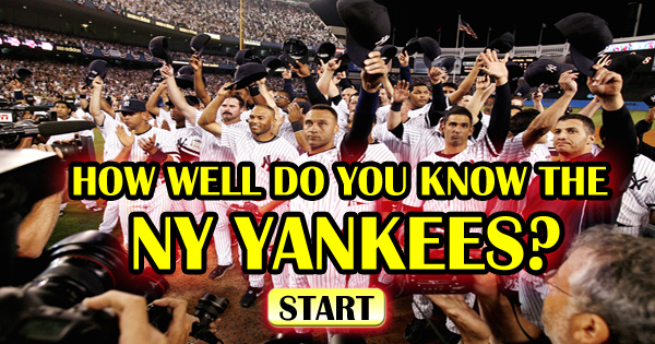 How Well Do You Know The NY Yankees?