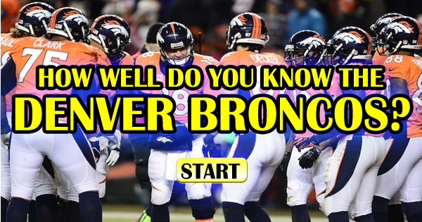 How Well Do You Know The Denver Broncos?