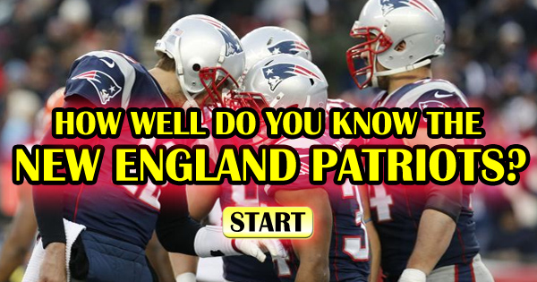 How Well Do You Know The New England Patriots?