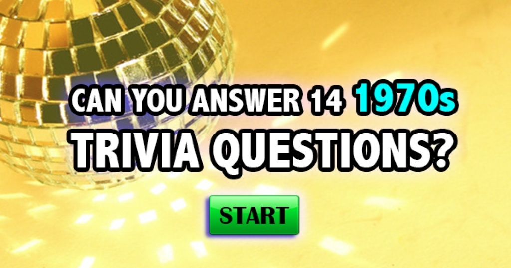Can You Answer These 14 1970s Trivia Questions?