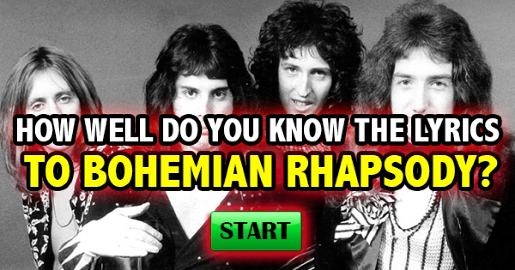 How Well Do You Know The Lyrics To Bohemian Rhapsody?