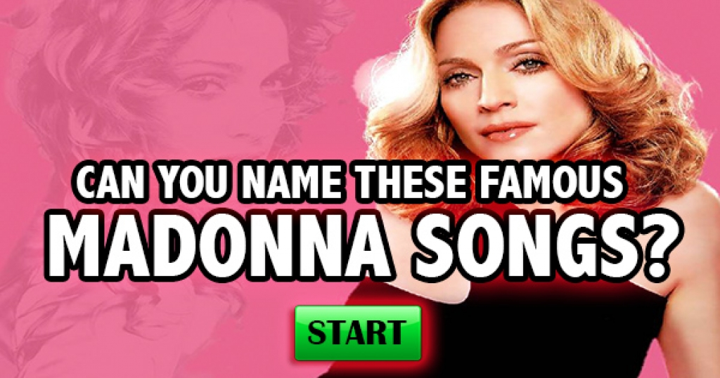 Can You Name These Famous Madonna Songs?