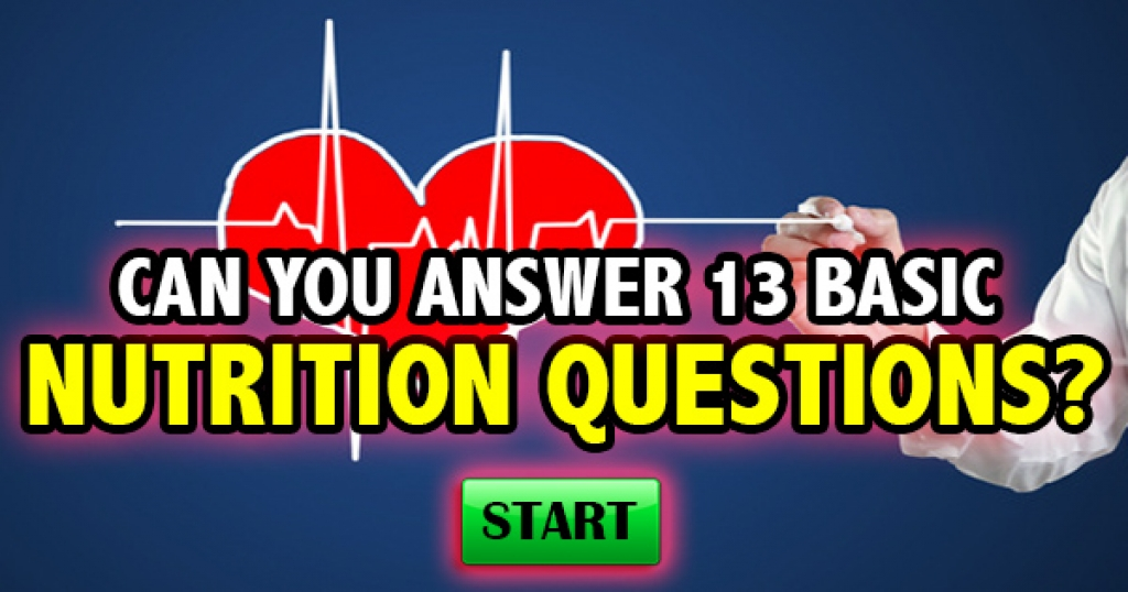 Can You Answer 13 Basic Nutrition Questions?