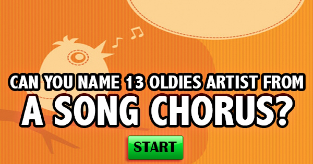 Can You Name 13 Oldies Artists From A Song Chorus?