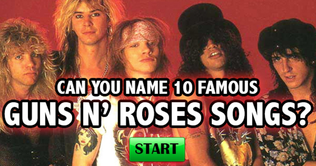 Can You Name 10 Famous Guns N' Roses Songs?
