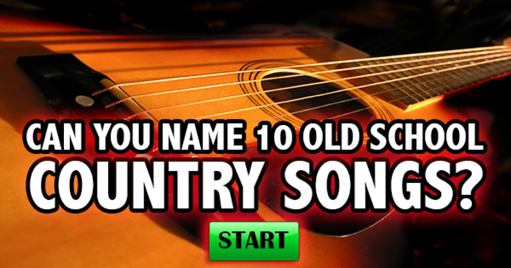 Can You Name 10 Old School Country Songs?