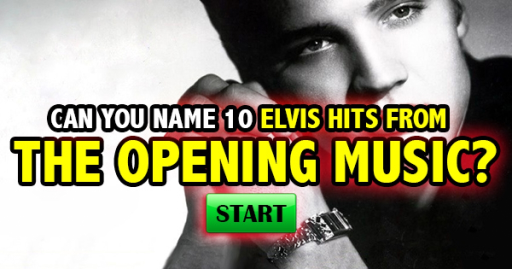 Can You Name 10 Elvis Hits From The Opening Music?