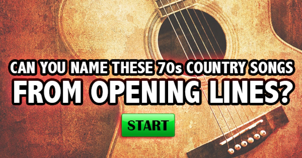 Can You Name These 70s Country Songs From Opening Lines?