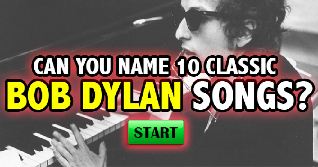 Can You Name 10 Classic Bob Dylan Songs?