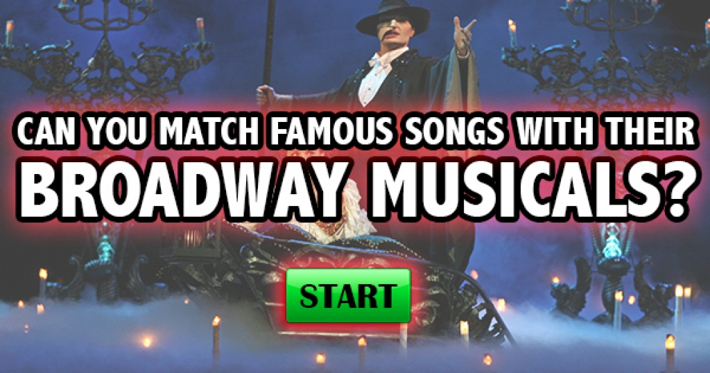 Can You Match Famous Songs With Their Broadway Musicals?
