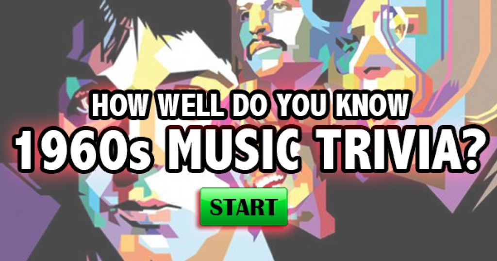 How Well Do You Know 1960s Music Trivia?