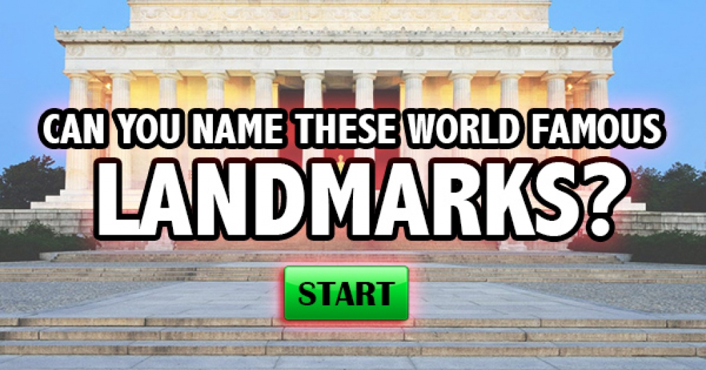Can You Name These World Famous Landmarks?