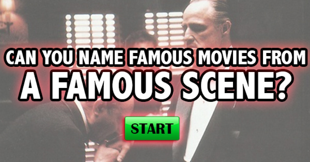 Can You Name Famous Movies From A Famous Scene?