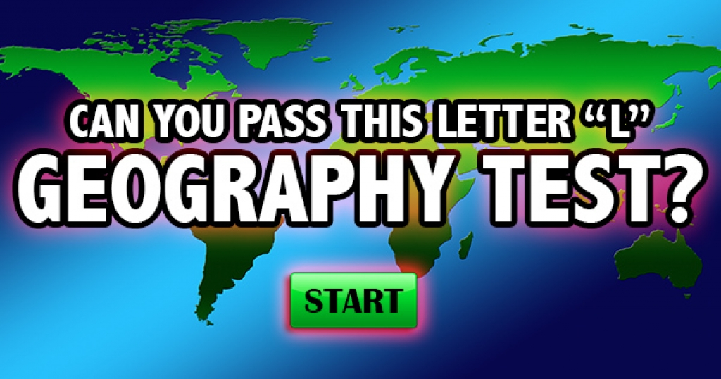 "Can You Pass This Letter ""L"" Geography Test?"