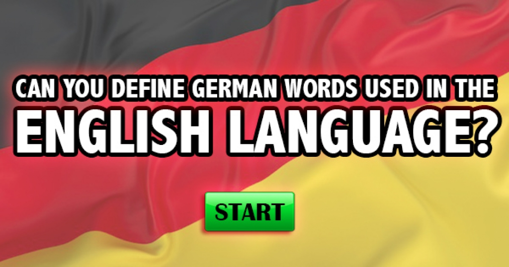 Can You Define German Words Used In The English Language?