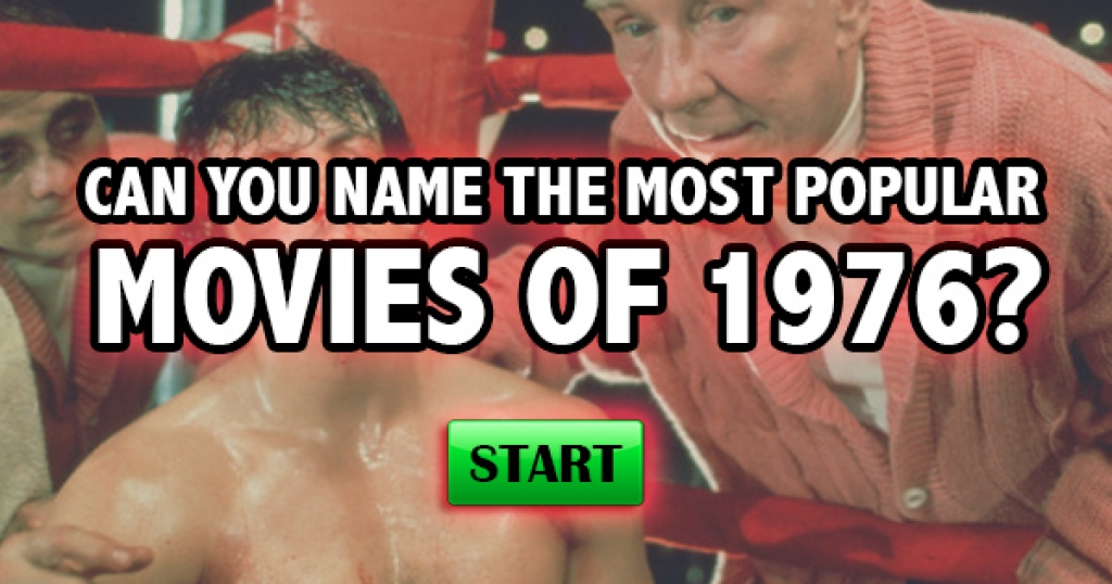 Can You Name The Most Popular Movies of 1976?