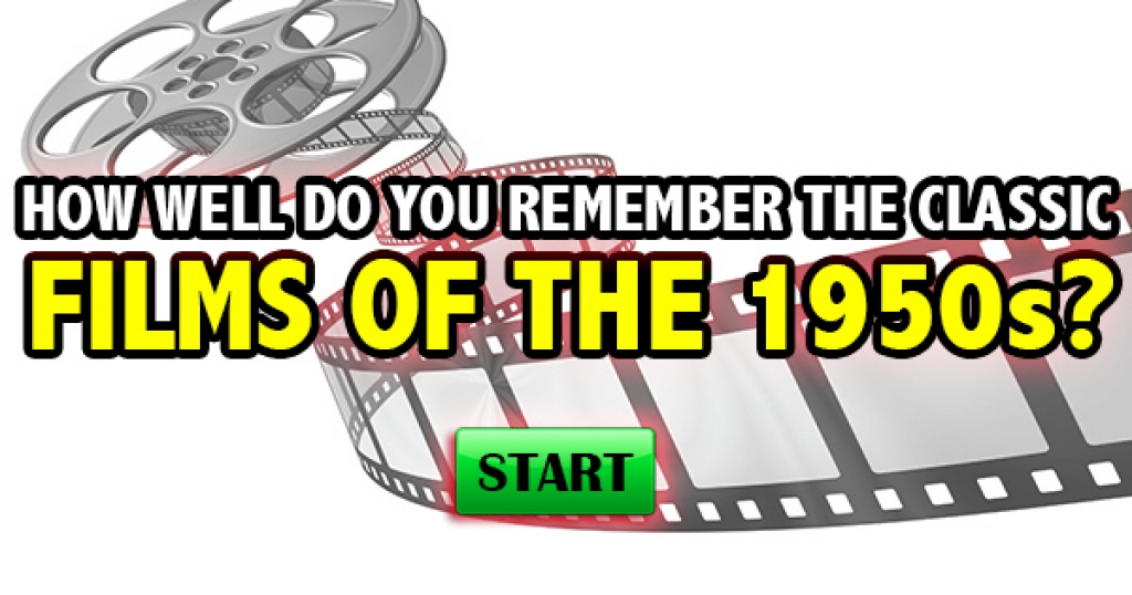 How Well Do You Remember The Classic Films of the 1950s?