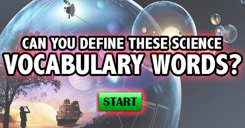 Can You Define These Science Vocabulary Words?