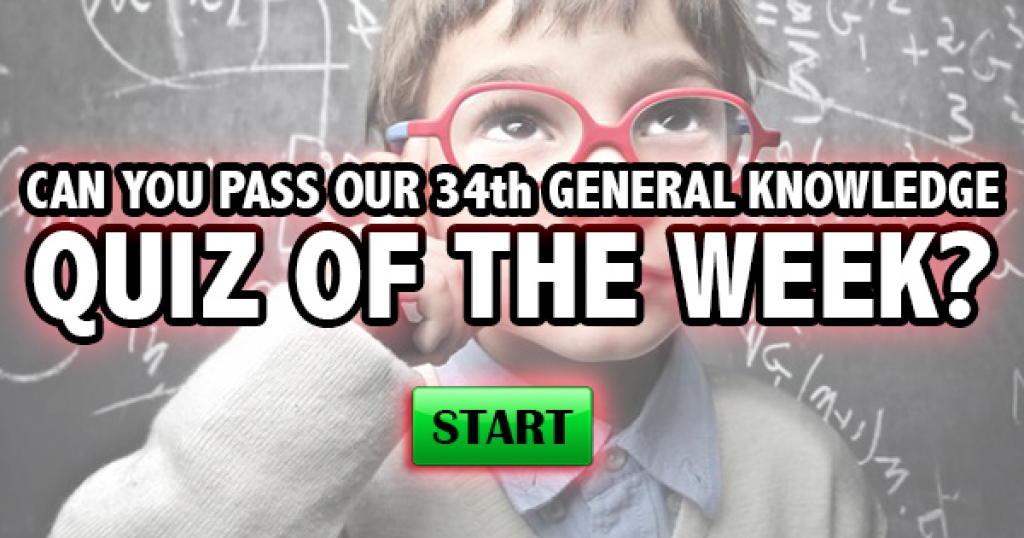 Can You Pass Our 34th General Knowledge Quiz of the Week?