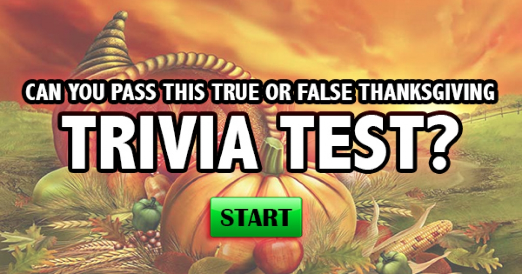 Can You Pass This True or False Thanksgiving Trivia Test?