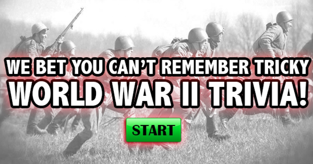 We Bet You Can't Remember Tricky World War II Trivia!