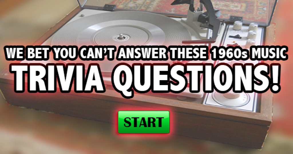 We Bet You Can't Answer These 1960s Music Trivia Questions!