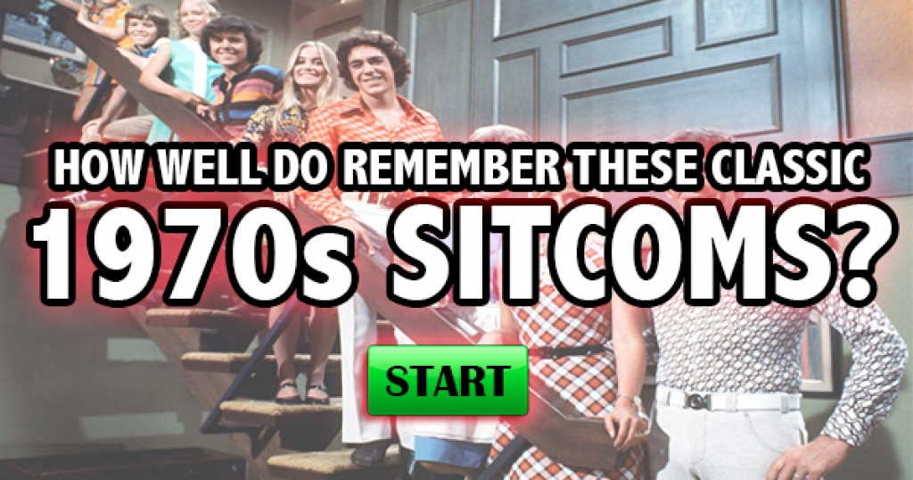 How Well Do You Remember These Classic 1970s Sitcoms?