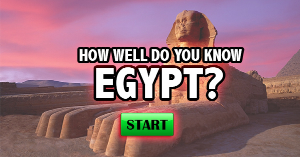 How Well Do You Know Egypt?