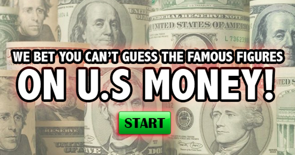 We Bet You Can't Guess The Famous Figures On U.S. Money!