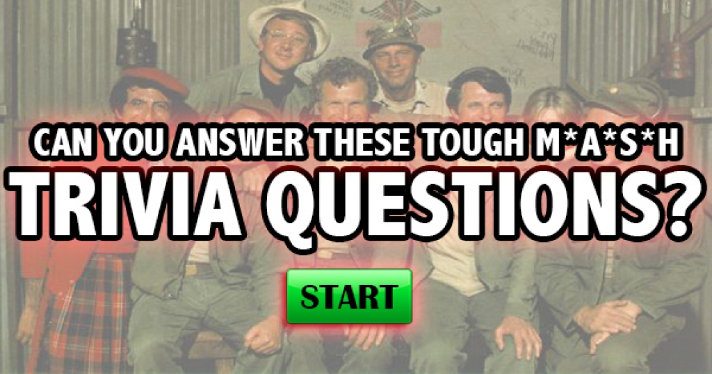 Can You Answer These Tough M*A*S*H Trivia Questions?