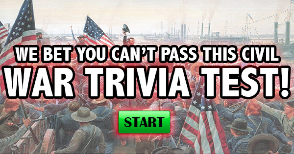 We Bet You Can't Pass This Civil War Trivia Test!