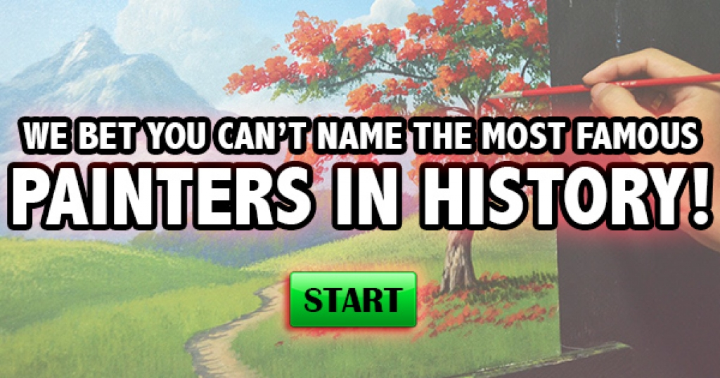 We Bet You Can't Name The Most Famous Painters In History!