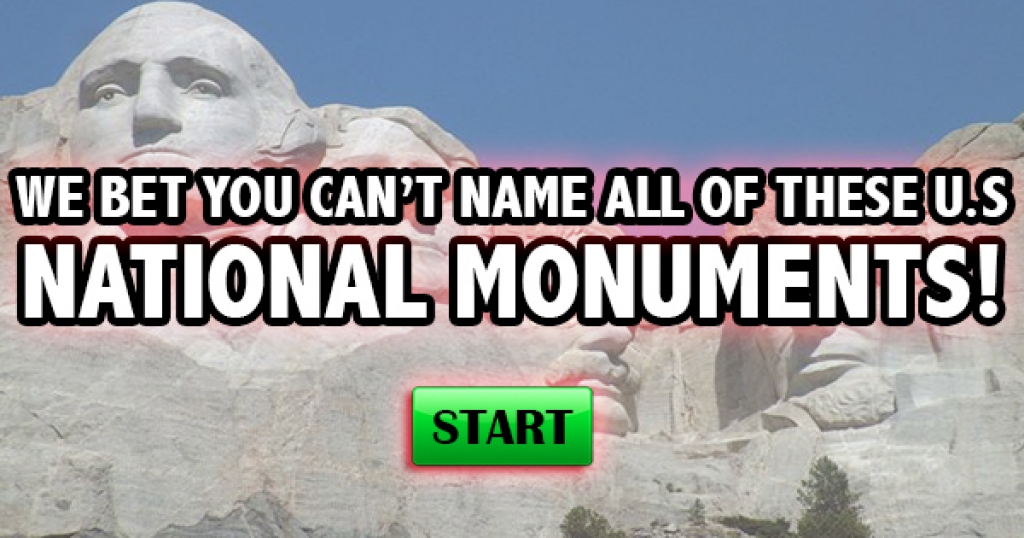 We Bet You Can't Name All of These U.S. National Monuments!