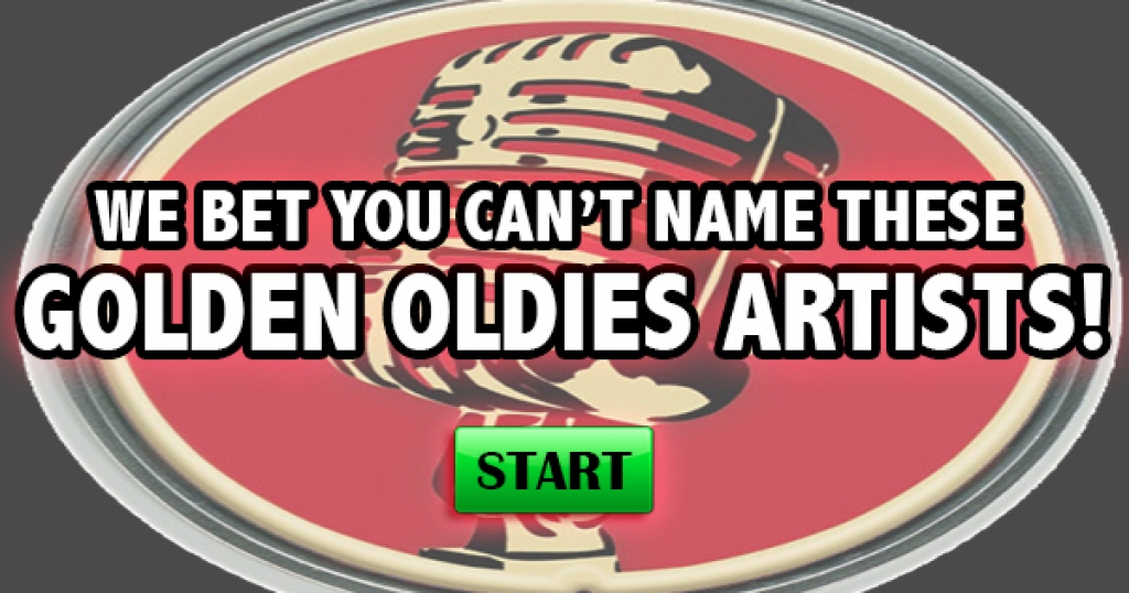 We Bet You Can't Name These Golden Oldies Artists!