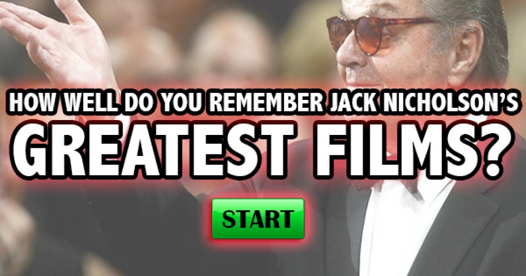 How Well Do You Remember Jack Nicholson's Greatest Films?