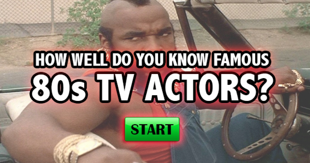 How Well Do You Know Famous 80s TV Actors?