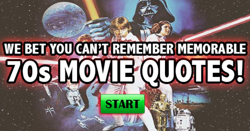 We Bet You Can't Remember Memorable 70s Movie Quotes!