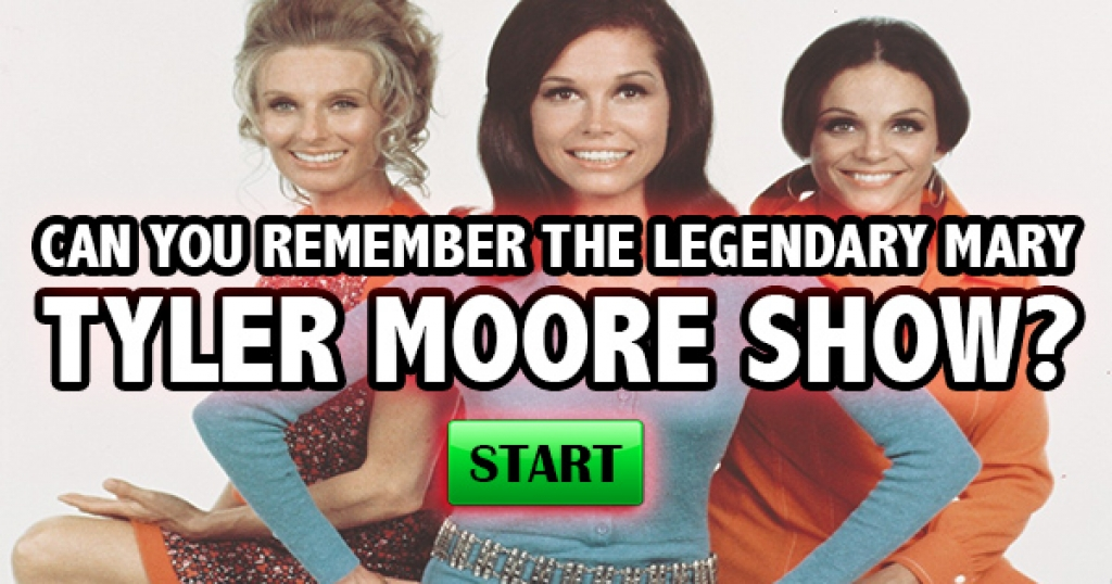 Can You Remember The Legendary Mary Tyler Moore Show?