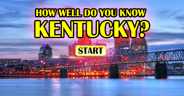 How Well Do You Know Kentucky?