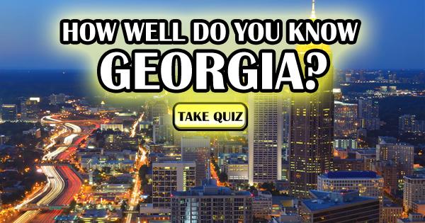 How Well Do You Know Georgia?