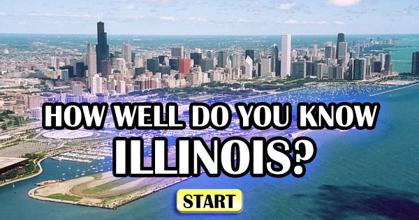 How Well Do You Know Illinois?
