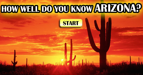 How Well Do You Know Arizona?
