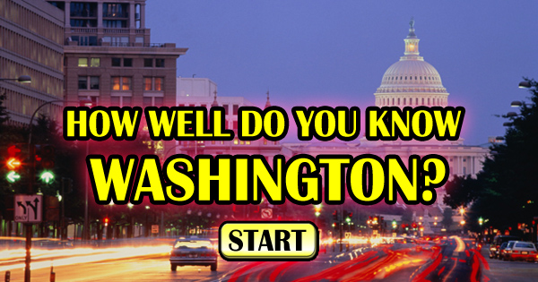 How Well Do You Know Washington?