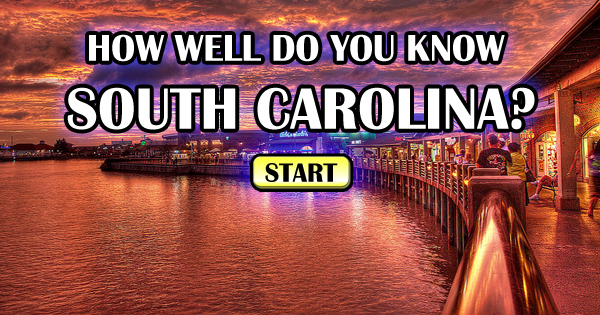 How Well Do You Know South Carolina?
