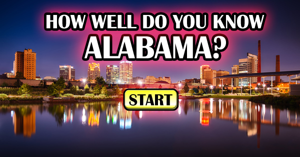 How Well Do You Know Alabama?