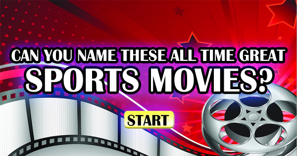 Can You Name These All Time Great Sports Movies?