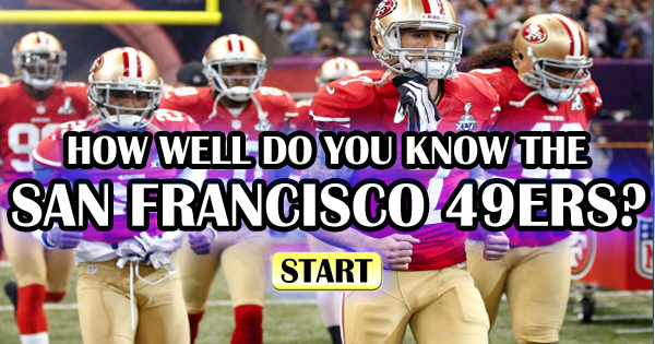 How Well Do You Know The San Francisco 49ers?