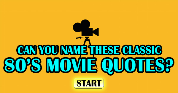 Can You Name Which 80's Movies Belong to These Famous Quotes?