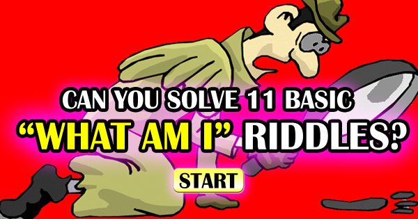 Can You Solve These 11 Basic What Am I Riddles?