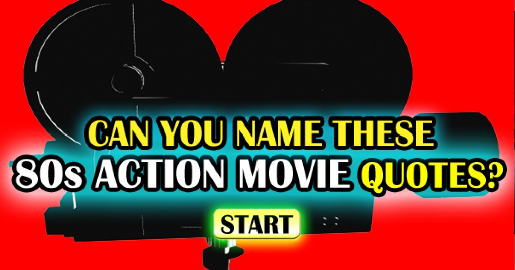 Can You Name Which 80s Action Movies Belong To These Famous Quotes?